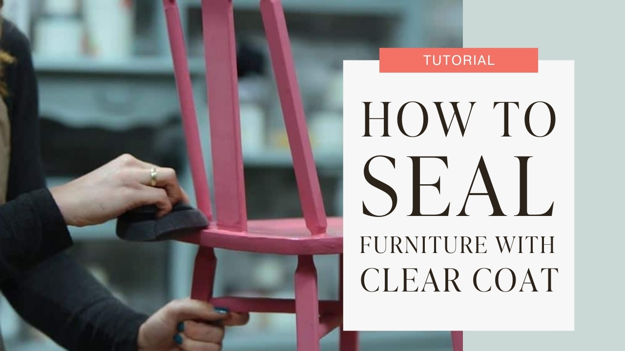 How to seal furniture with clear coat tutorial graphic