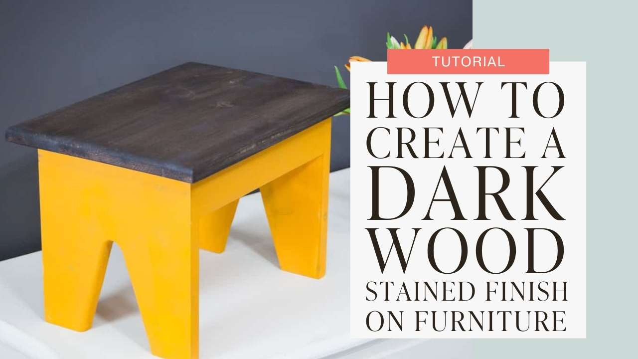 How to create a dark wood stained finish on furniture tutorial graphic
