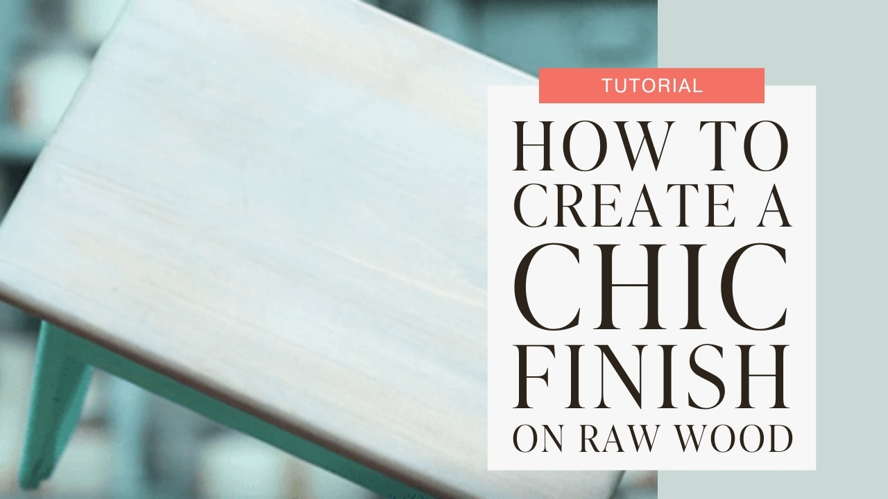 How to create a chic finish on raw wood tutorial graphic