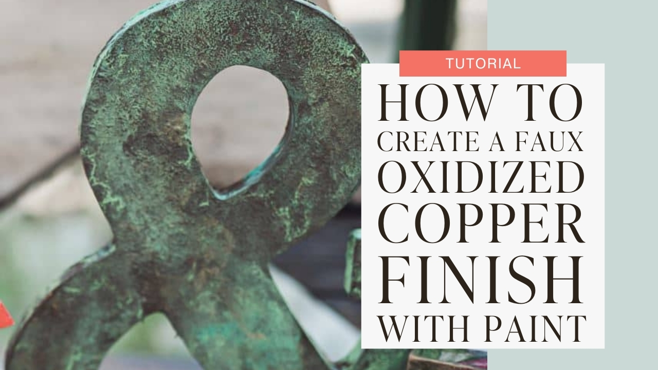 How to create a faux oxidized copper finish with paint tutorial graphic