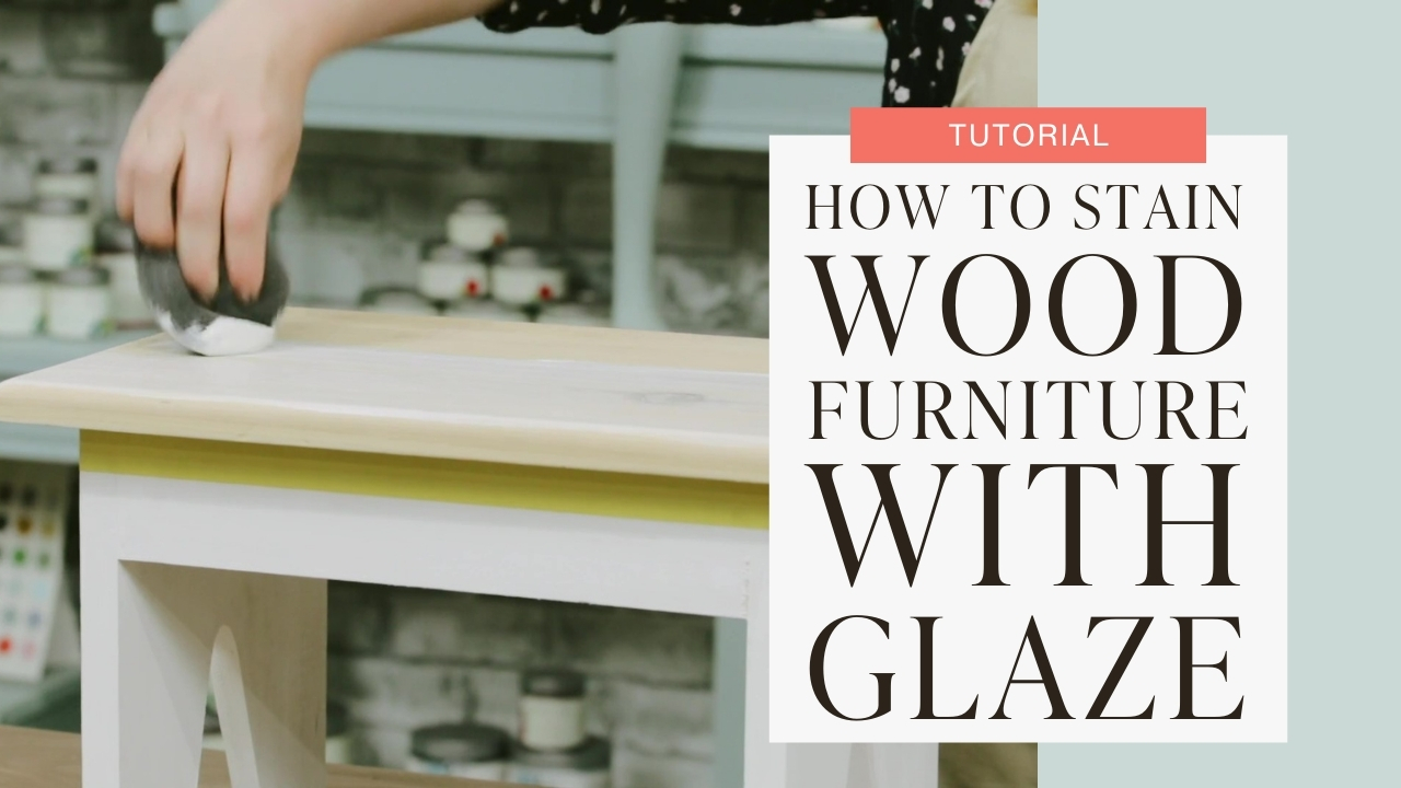 How to stain wood furniture with glaze tutorial graphic