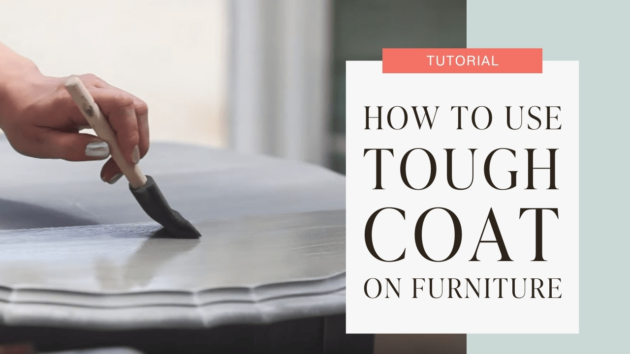 How to use tough coat on furniture tutorial graphic